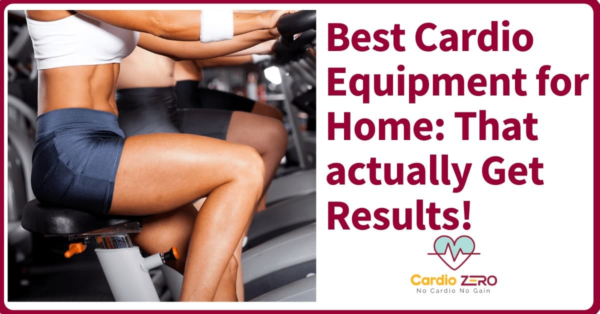 Best cardio equipment for home